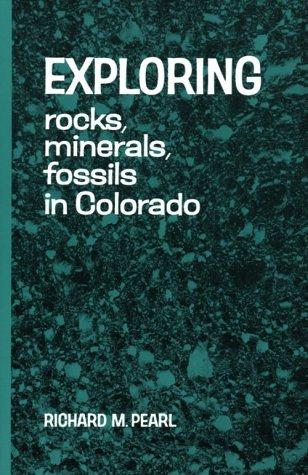 9780804001052: Exploring Rocks, Minerals, Fossils in Colorado