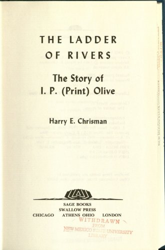 The Ladder of Rivers: The Story of I.P. (Print) Olive: Chrisman, Harry E.