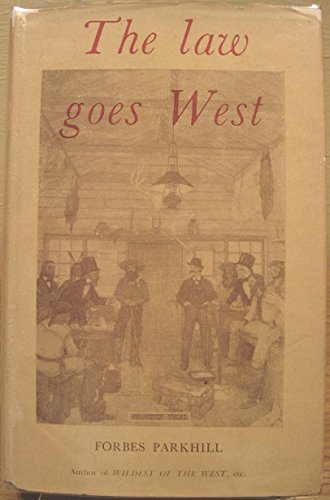 The Law Goes West [Import] [Hardcover] by Parkhill, Forbes: parkhill forbes