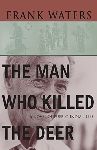9780804001946: The Man Who Killed The Deer: A Novel of Pueblo Indian Life