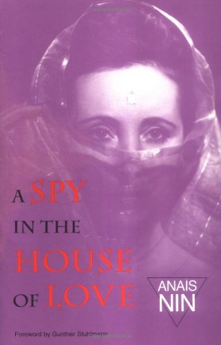 9780804002806: Spy in House of Love: V4 in Nin's Continuous Novel: A Spy in the House of Love Vol IV