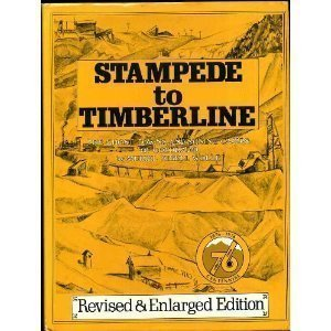 Stampede to Timberline: The Ghost Towns and Mining Camps of Colorado: Wolle, Muriel Sibell