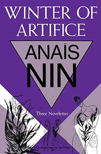 Winter Of Artifice: Three Novelettes: Nin, Anaà s