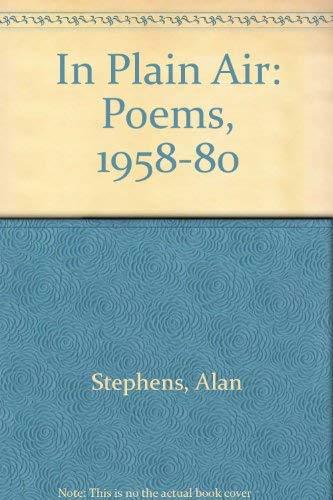 9780804003803: In Plain Air: Poems 1958-1980