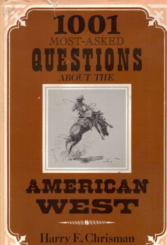 9780804003827: The One Thousand and One Most Asked Questions About the American West