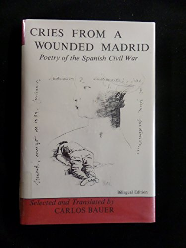 Cries from a Wounded Madrid : Poetry: Bauer, Carlos