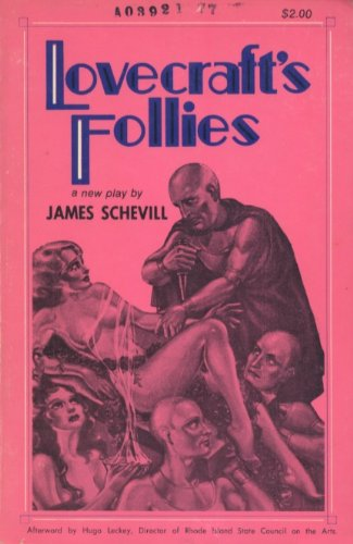 Lovecraft's follies;: A play,: Schevill, James Erwin