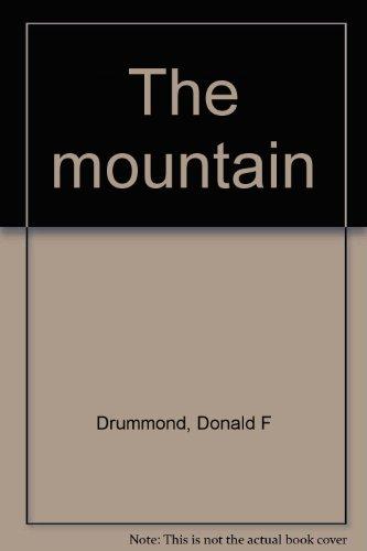 The mountain: Drummond, Donald F
