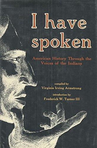 9780804005296: I Have Spoken : American History Through the Voices of the Indians