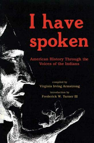 9780804005302: I Have Spoken: American History Through The Voices Of The Indians