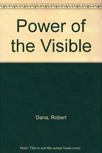 Power of the Visible: DANA, Robert.