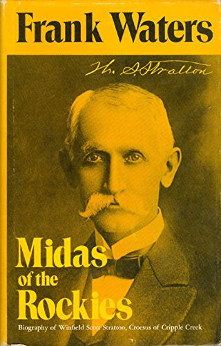 9780804005548: Midas of the rockies;: The story of Stratton and Cripple Creek
