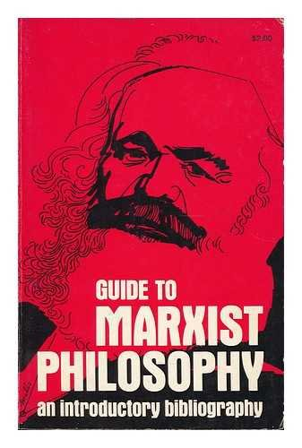 Guide to Marxist Philosophy: Bochenski, Joseph M.O.P.
