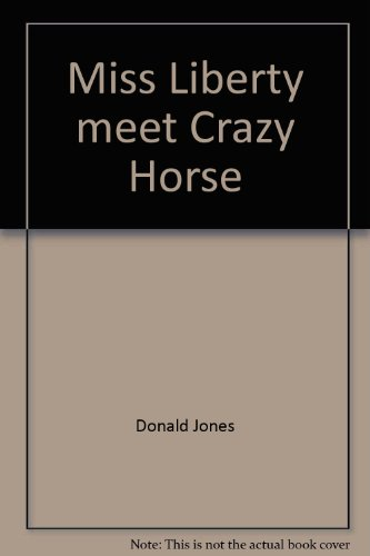 Miss Liberty, meet Crazy Horse: Jones, Donald
