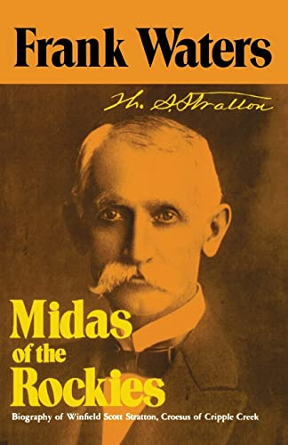 9780804005913: Midas of the Rockies: The Story of Stratton & Cripple Creek (Story of Stratton and Cripple Creek)
