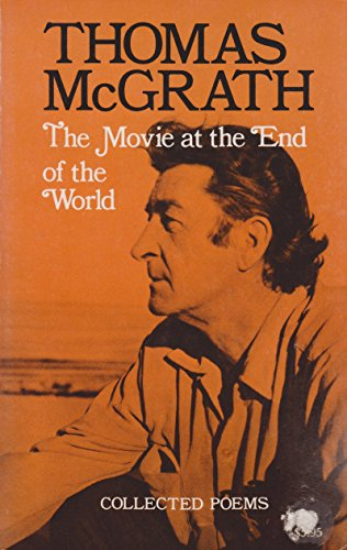 The Movie at the End of the World: Collected Poems (0804006067) by Thomas McGrath