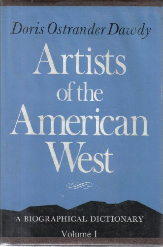 9780804006071: Artists of the American West: A Biographical Dictionary, Vol. 1