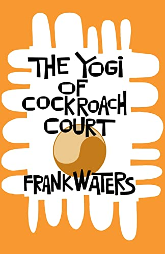 Yogi At Cockroach Court: Frank Waters