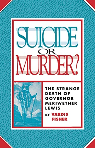 Suicide Or Murder?: The Strange Death Of: Vardis Fisher
