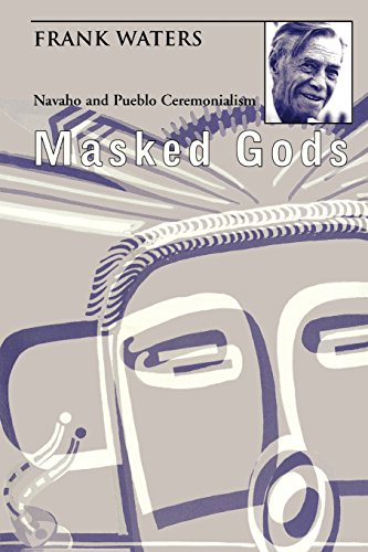 Masked Gods: Navaho and Pueblo Ceremonialism: Waters, Frank