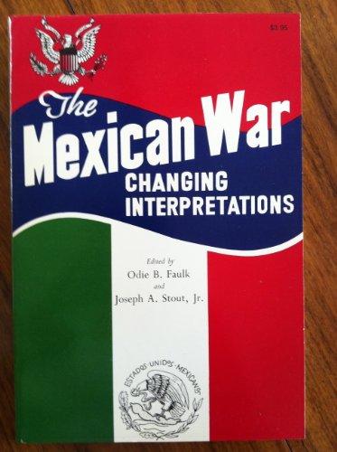 9780804006439: The Mexican War, changing interpretations