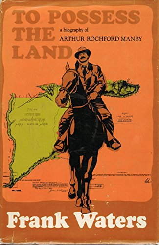 9780804006477: To Possess the Land: Biography Arthur Rochford Manby
