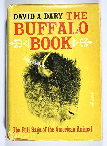 Buffalo Book: The Full Saga of the American Animal: Dary, David A.