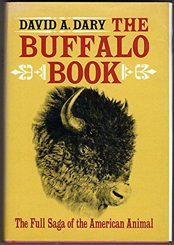 The Buffalo Book: The Full Saga of the American Animal: Dary, David A.