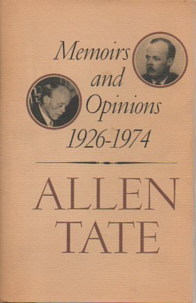 Memoirs And Opinions 1926-1974: Tate, Allen
