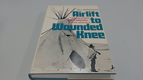 Airlift to Wounded Knee (SIGNED): Zimmerman, Bill