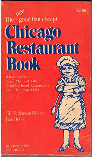 The Good (but cheap) Chicago Restaurant Book: Jill Nathanson Rohde,