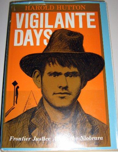 Vigilante Days: Frontier Justice Along the Niobrara: Hutton, Harold