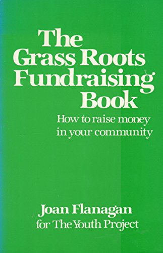 9780804007801: The Grass Roots Fundraising Book: How to Raise Money in Your Community
