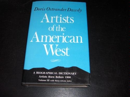 9780804008518: Artists of the American West: A Biographical Dictionary - Artists Born Before 1900