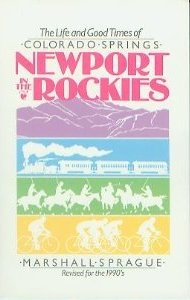 9780804008983: Newport in the Rockies: The Life and Good Times of Colorado Springs