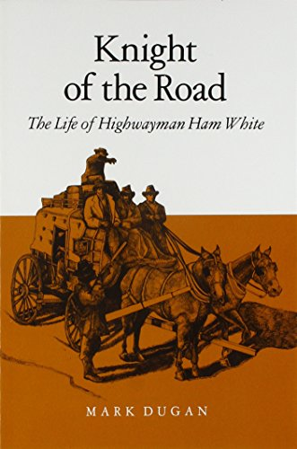 Knight of the Road: The Life of: Dugan, Mark
