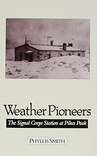 9780804009690: Weather Pioneers: The Signal Corps Station At Pike'S Peak