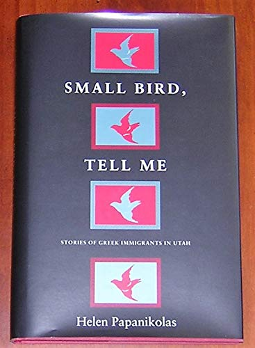 Small Bird, Tell Me: Stories of Greek: Papanikolas, Helen