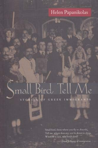 Small Bird Tell Me: Stories Of Greek: Helen Papanikolas