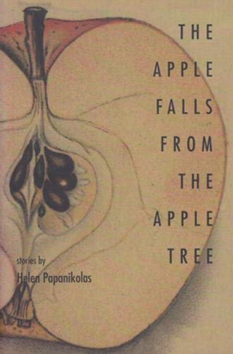 Apple Falls From Apple Tree: Stories: Helen Papanikolas