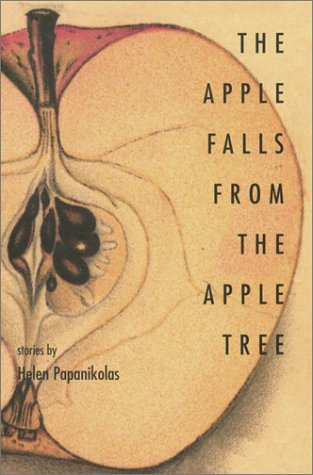 The Apple Falls from the Apple Tree: Papanikolas, Helen