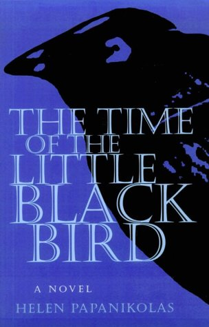 Time Of Little Black Bird: Papanikolas, Helen