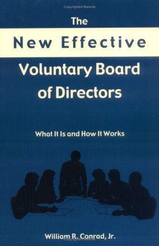 9780804010344: New Effective Voluntary Bd Of Directors: What It Does And How It Works