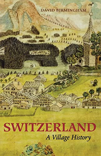 9780804010658: Switzerland: A Village History