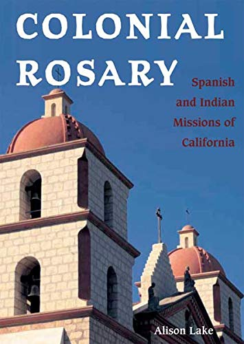 9780804010849: Colonial Rosary: The Spanish and Indian Missions of California