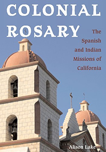 9780804010856: Colonial Rosary: The Spanish and Indian Missions of California