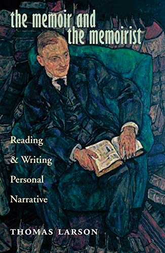 9780804011006: The Memoir and the Memoirist: Reading and Writing Personal Narrative