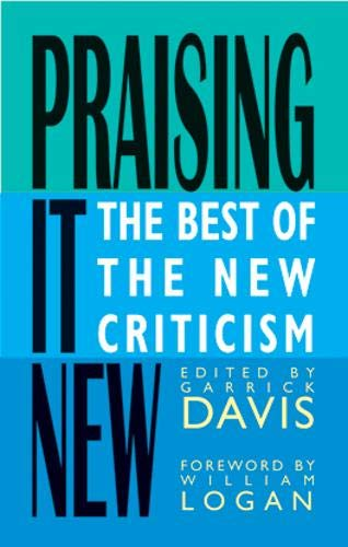 9780804011082: Praising It New: The Best of the New Criticism