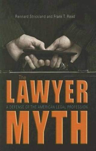 9780804011105: The Lawyer Myth: A Defense of the American Legal Profession