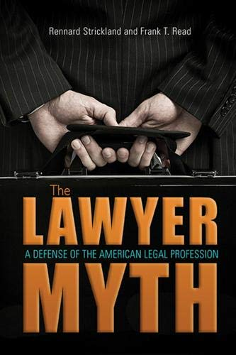 9780804011112: The Lawyer Myth: A Defense of the American Legal Profession